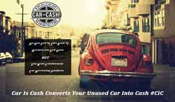 Car Is Cash Converts Your Unused Car Into Cash #CiC